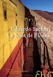 SACHERI, Eduardo La nuit de l'Usine