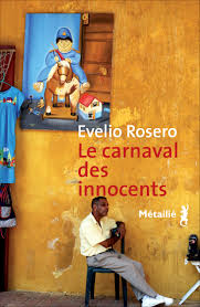 ROSERO, Evelio Le carnaval des innocents