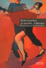 LEMEBER, Pedro Je termble ô matador