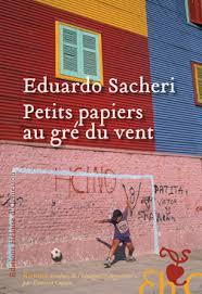 SACHERI, Eduardo Petits papiers au gré du vent