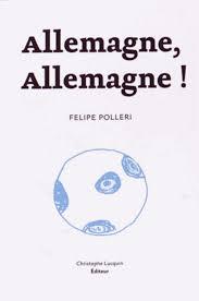 POLLERI, Felipe Allemagne, Allemagne!