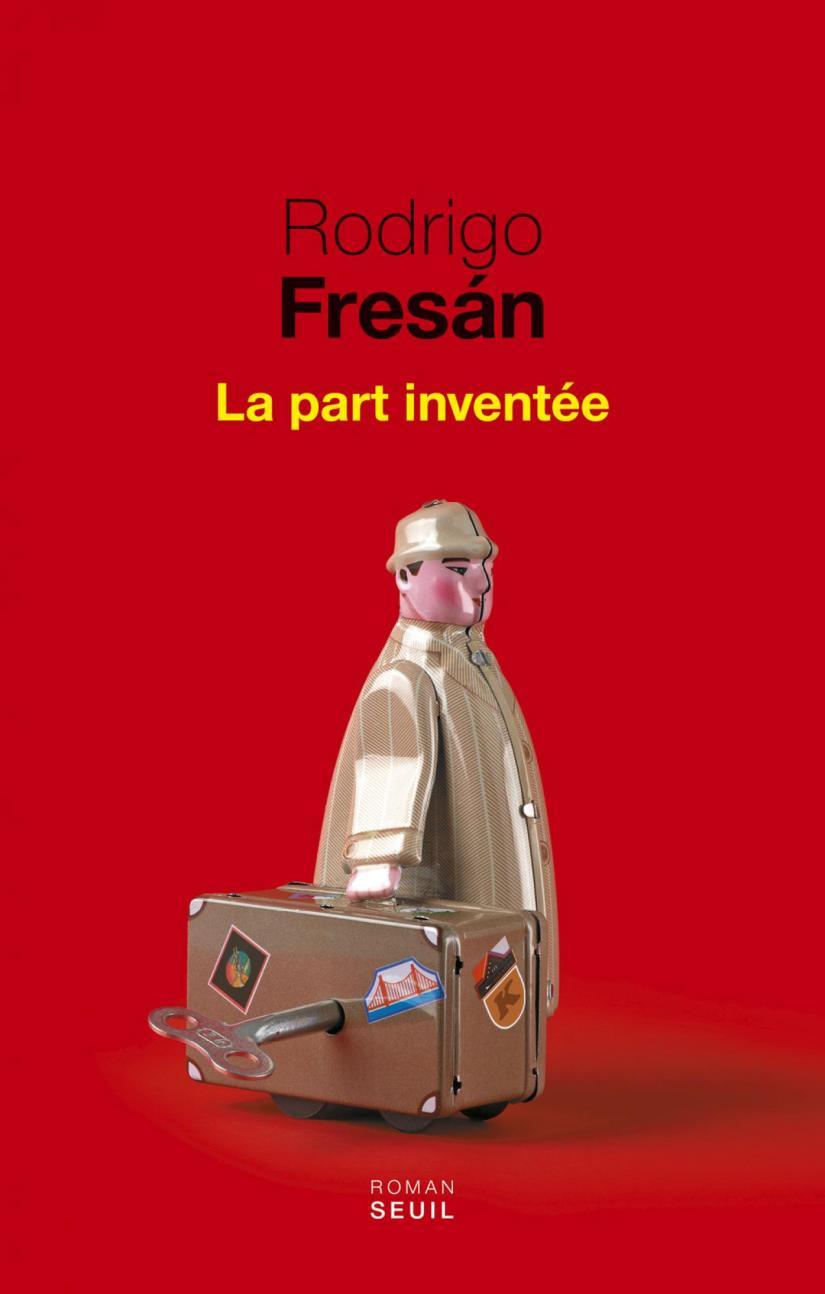 fresan, rodrigo la part inventée