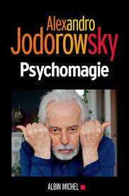 JODOROWSKY, Alexandro Psychomagie