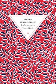 SANTOS-FEBRES, Mayra La maîtresse de Carlos Gradel