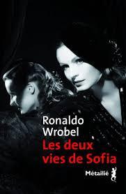 WROBEL, Ronaldo Les deux vies de Sofia