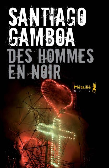 GAMBOA, Santiago Des hommes en noir (1)