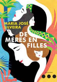 SILVEIRA, Maria José De mères en filles