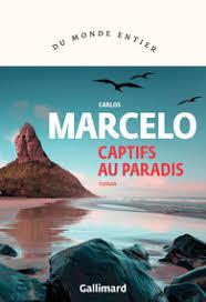 MARCELO, Carlos Captifs au paradis