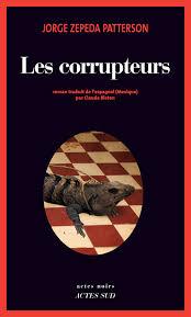 ZEPEDA PATTERSON, Jorge Les corrupteurs
