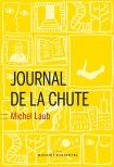 LAUB, Michel Journal e la chute