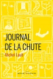 LAUB, Michel Journal e la chute