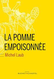 LAUB, Michel La pomme empoisonnée