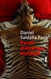 SALDAÑA PARIS, Daniel Parmi d'étranges victimes