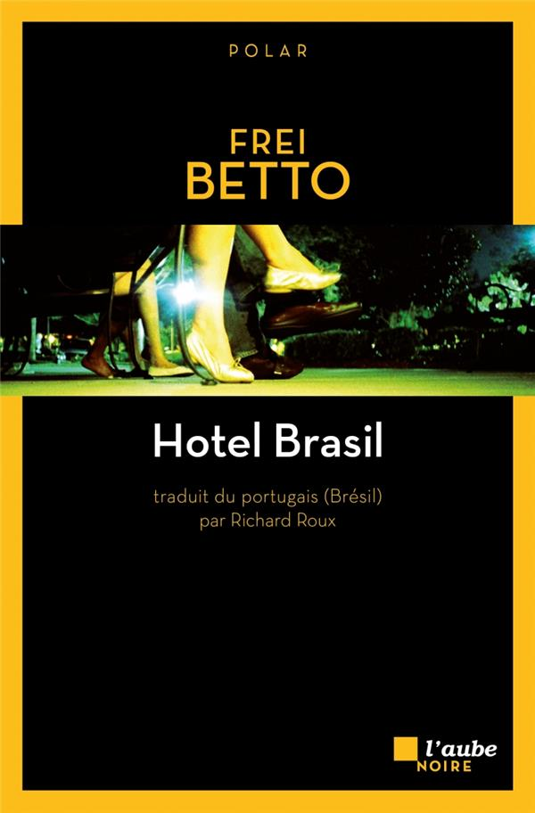 BETTO, Frei Hôtel Brasil
