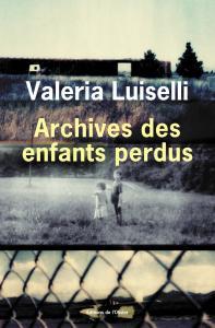 Valeria Luiselli Archives des enfants perdus