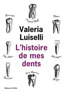 Valeria Luiselli L'histoire de mes dents