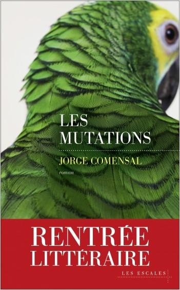 COMENSAL, Jorge Les mutations