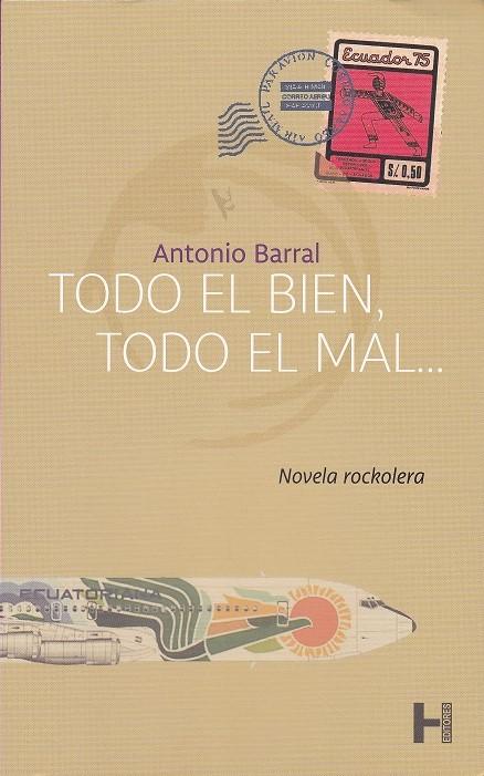 BARRAL, Antonio Todo el bien, todo el mal