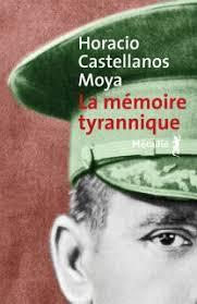 CASTELLANOS MOYA, Horacio La mémoire tyrannique