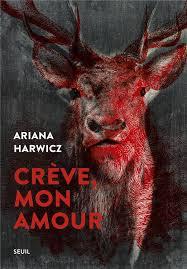 HARWICZ, Ariana Crève, mon amour