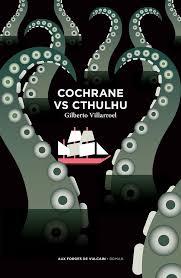 VILLAROEL, Gilberto Cochrane vs Cthulhu