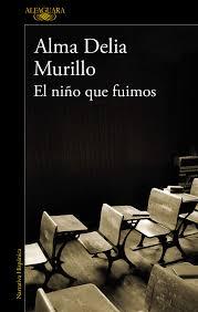 MURILLO, Alma Delia El niño que fuimos