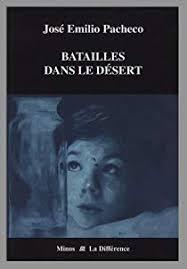 PACHECO, José Emilio Batailles dasn le désert