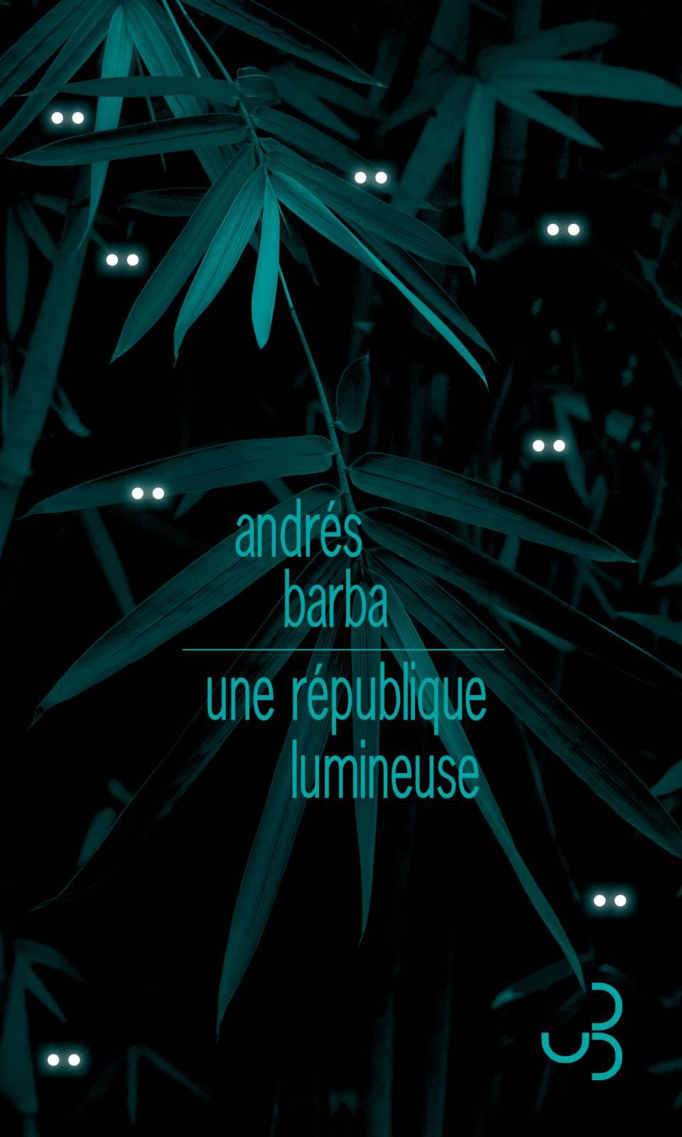 BARBA, Andrés Une république lumineuse