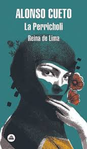 CUETO, Alonso La Perricholi reina de Lima