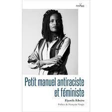 RIBEIRO, Djamila Petit manuel antiracise et féministe